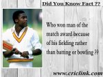 Did you know Gus Logie won man of the match award because of fielding ?