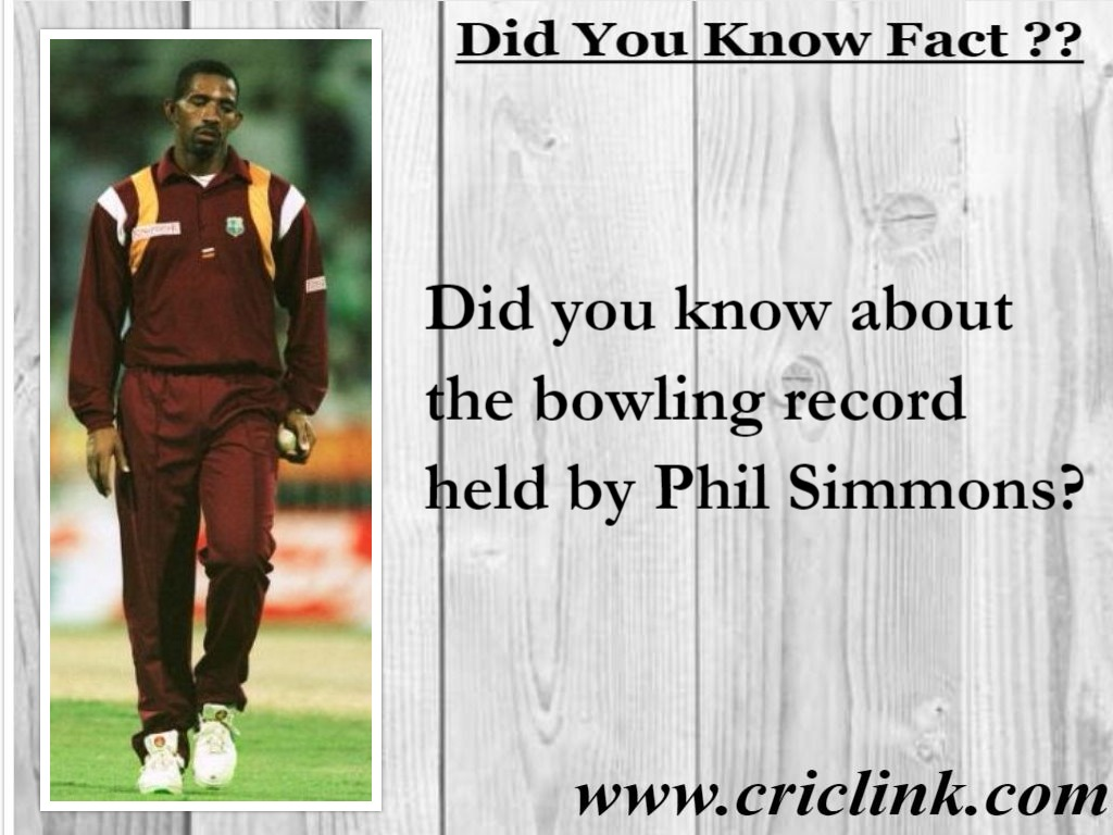 Did you know bowling record made by Phil Simmons?