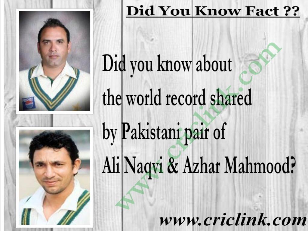 Did you know: Record of Pakistani pair Ali Naqvi & Azhar Mahmood?