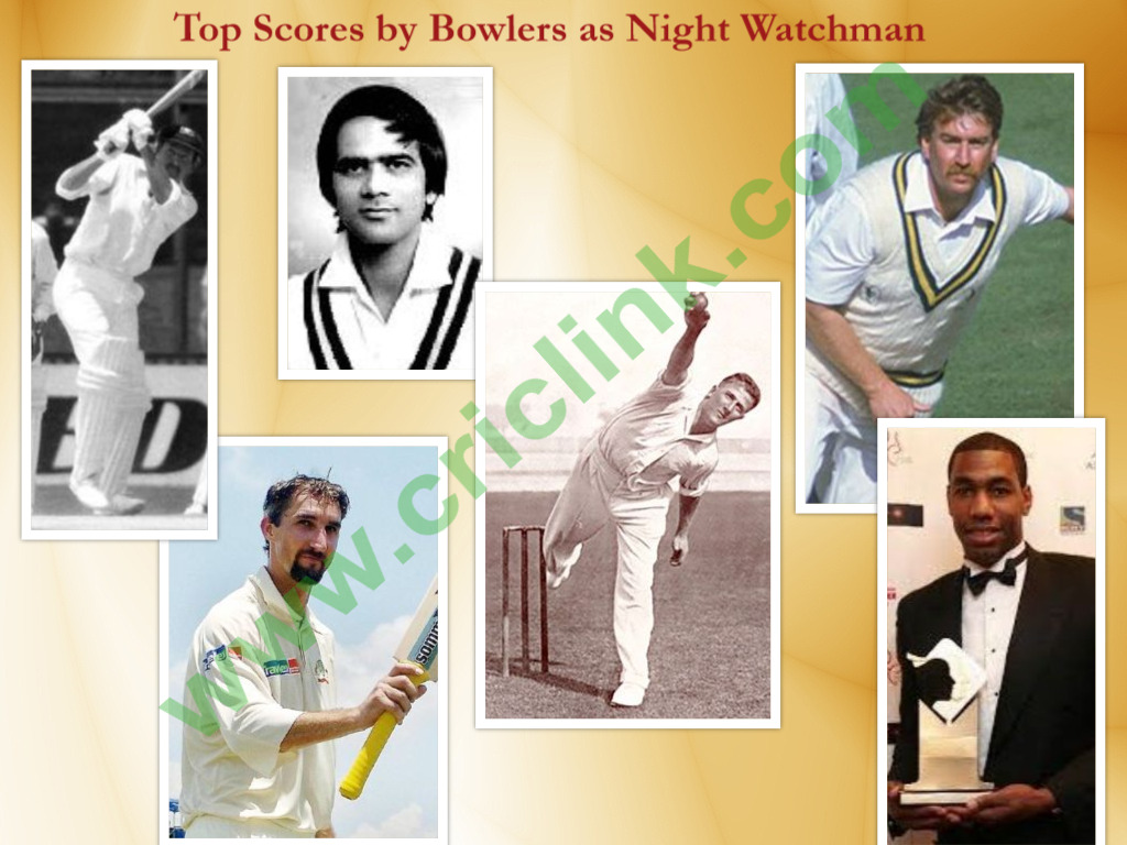 Top scores by Night Watchman