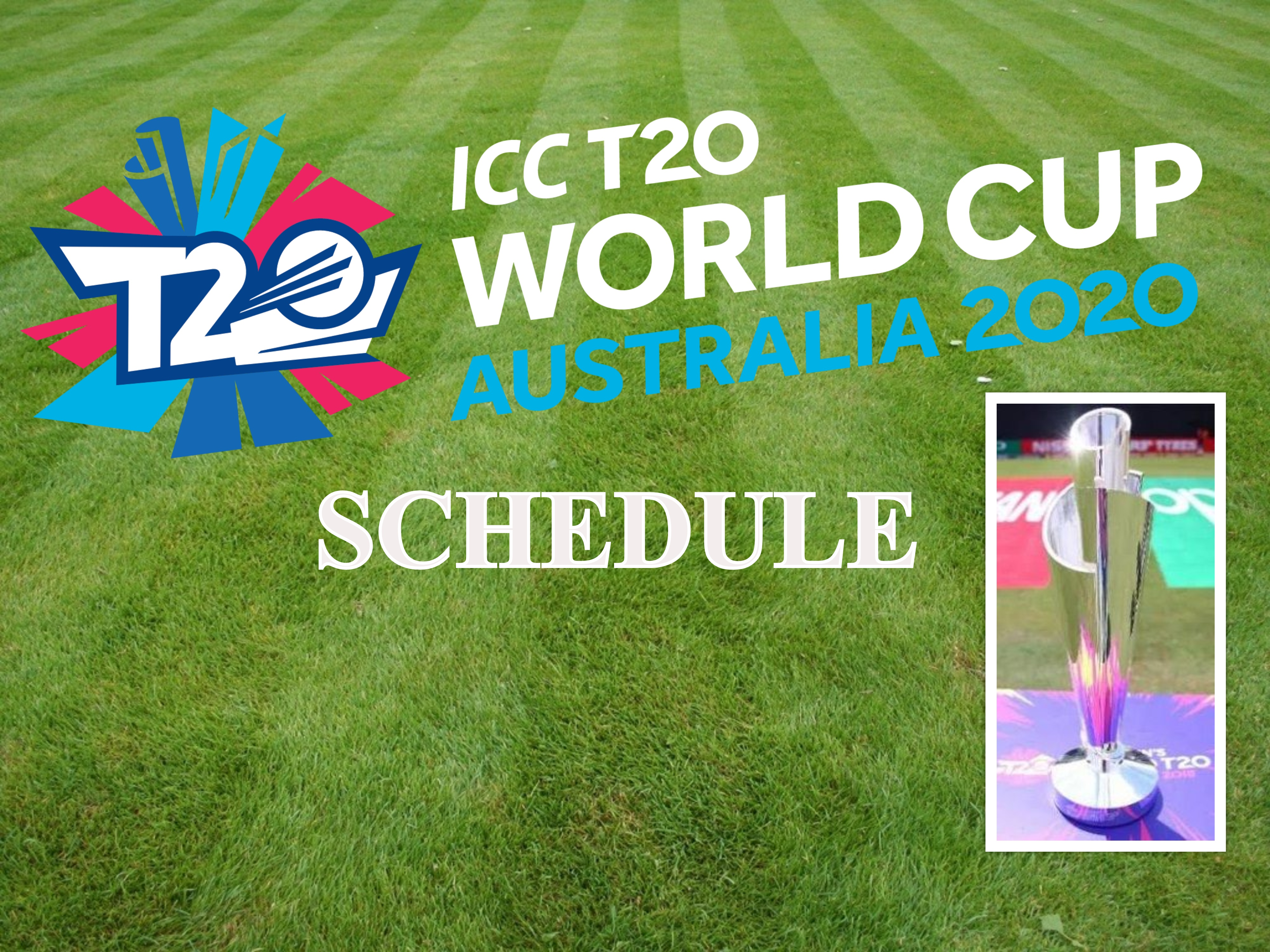 ICC T20 World Cup 2020 Schedule, Teams, Groups & Venues