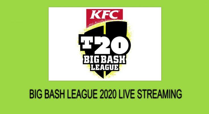 Big Bash League 2020 Live Streaming & Broadcast