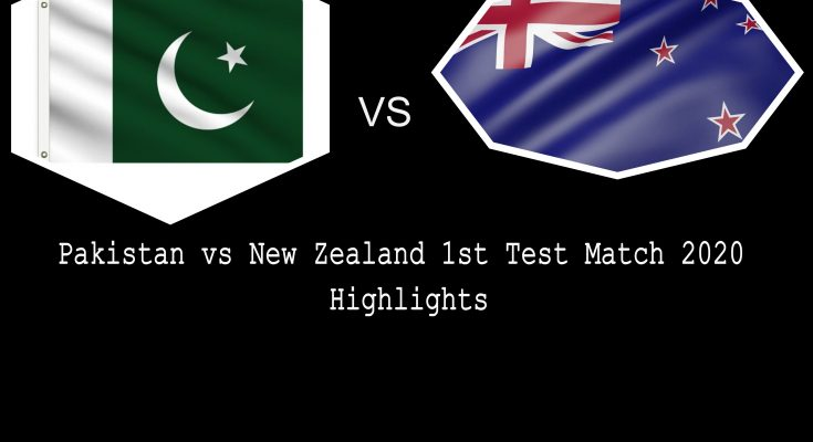 Pakistan vs New Zealand 1st Test Match 2020 Highlights